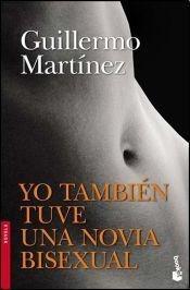 Martínez: Yo También Tuve Una Novia Bisexual. Booket