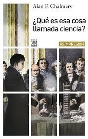 Libro; ¿qué Es Esa Cosa Llamada Ciencia? / Chalmers Alan F.