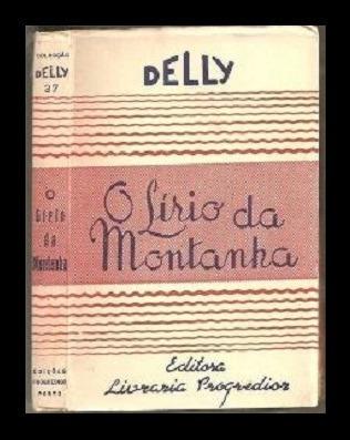 Livro O Lirio Da Montanha 037º Coleccao Delly 037 M. Delly