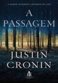 A Passagem - Livro I Da Trilogia A Passa Justin Cronin