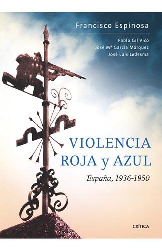 Imagen 1 de 3 de Violencia Roja Y Azul España De Francisco Espinosa Maestre