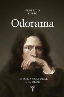 Odorama - Historia Cultural Del Olor