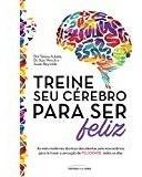 Treine Seu Cérebro Para Ser Feliz Teresa Aubele Stan