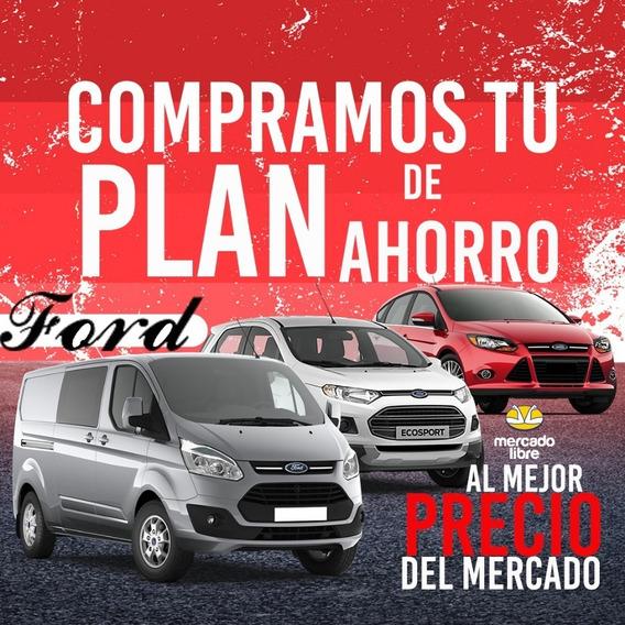 Compro Tu Plan Ford Al Mejor Precio Del Mercado Y Pago En Ef