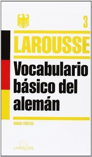Vocabulario Básico Del Alemán, Larousse