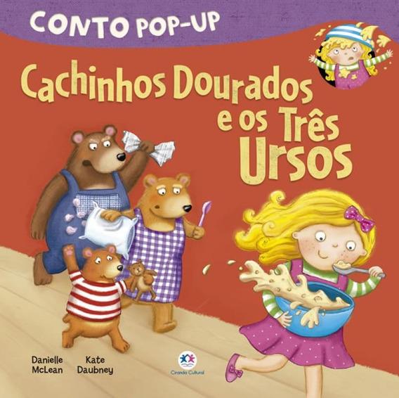 Cachinhos Dourados E Os Tres Ursos - Conto Pop-up
