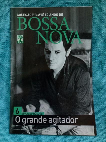 Revista Bravo Coleção 50 Anos Bossa Nova 6 Ronaldo Bôscoli