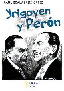 Yrigoyen Y Perón. Ediciones Fabro
