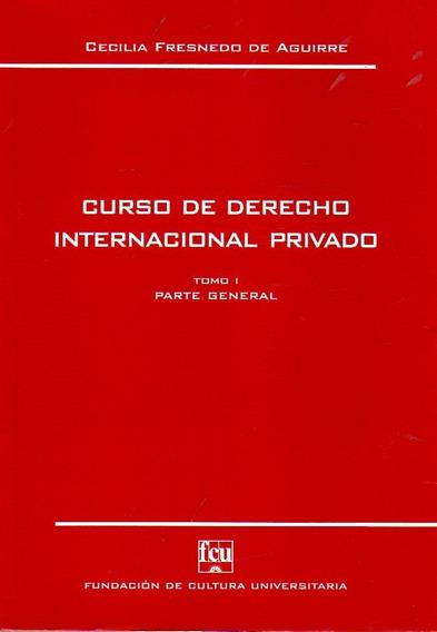 Curso De Derecho Internacional Privado / Tomo 1 / Fresnedo