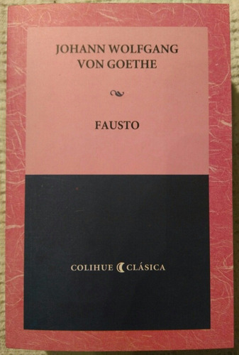Imagen 1 de 9 de Johann Wolfgang Von Goethe - Fausto (colihue Miguel Vedda)