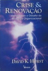 David K Hurst Crise E Renovaçao 1996 Editora Futura