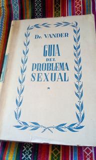 Guía Del Problema Sexual - Dr. Vander -- Envios