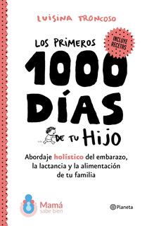 Los Primeros 1000 Días De Tu Hijo - Libro Luisina Troncoso