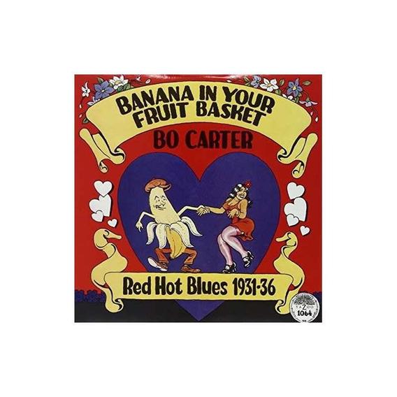 Carter Bo Banana In Your Fruit Basket Red Hot Blues 1931 180