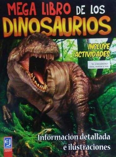 Imagen 1 de 2 de Mega Libro De Los Dinosaurios/ Incluye Actividades/ Nuevo.