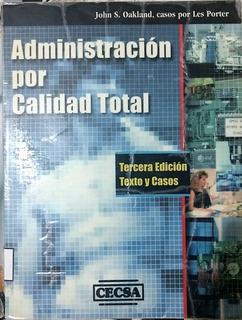 Administración Por Calidad Total: John S . Oakland