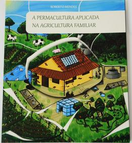 A Permacultura Aplicada Na Agricultura Familiar