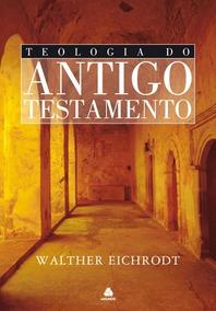 Livro Teologia Do Antigo Testamento Walther Eichrodt