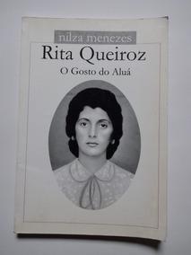 O Gosto Do Aluá: Memórias De Rita Queiroz