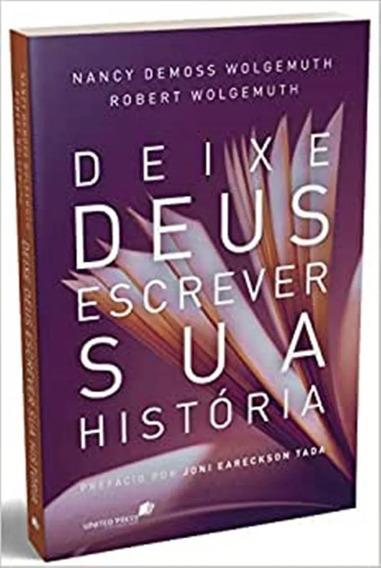 Deixe Deus Escrever Sua História Livro Nancy Demoss