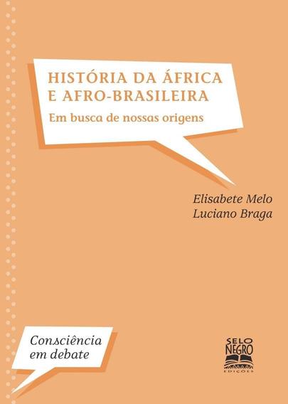 História Da África E Afro-brasileira - Em Busca De Nossas