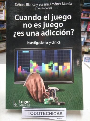 Imagen 1 de 5 de Cuando El Juego No Es Juego ¿es Una Adicción?          -LG-
