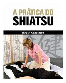 Livro - A Prática Do Shiatsu