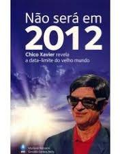 Nao Sera Em 2012 - Chico Xavier Revela A Marlene Nobre/ Ger