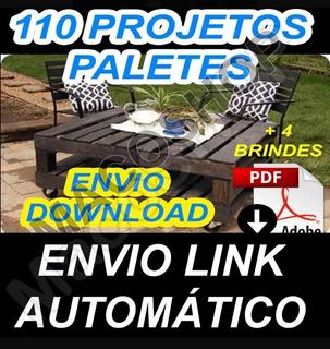 110 Projetos Móveis Paletes + Brindes.