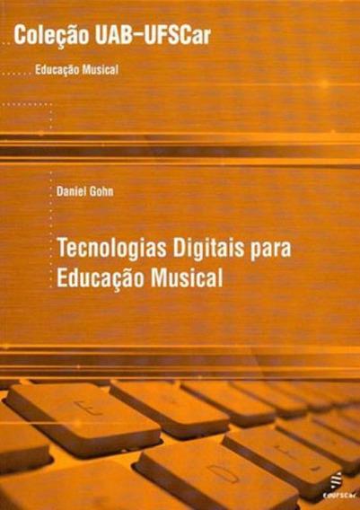 Tecnologias Digitais Para A Educaçao Musical