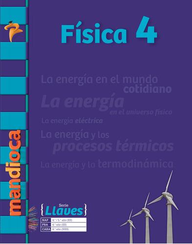 Física 4 Serie Llaves - Editorial Mandioca