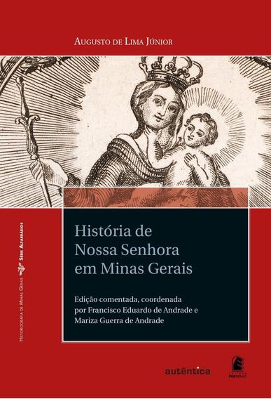 História De Nossa Senhora Em Minas Gerais