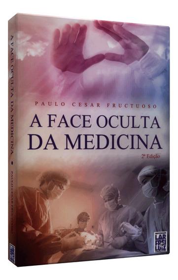 Face Oculta Da Medicina, A
