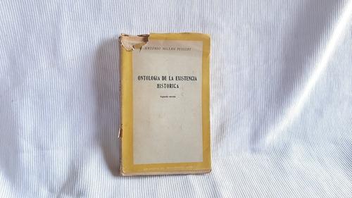 Imagen 1 de 5 de Ontologia De La Existencia Historica Antonio Millan Puelles