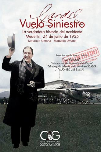 Imagen 1 de 10 de Gardel Vuelo Siniestro, Medellín 24 De Junio 1935