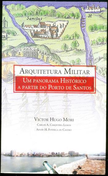 Arquitetura Militar Um Panorama Histórico Leia + Livros