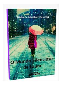 O Mundo Silencioso De Laura - Tema Surdez - Autografado
