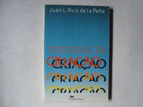 Livro Teologia Da Criação - Juan L. Ruiz De La Peña