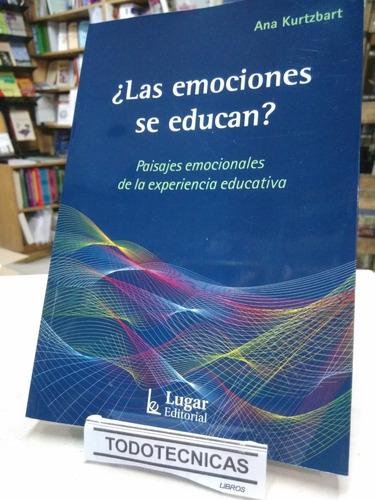 Imagen 1 de 4 de Las Emociones Se Educan ?,  Kurtzbart, Ana   -LG-