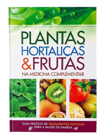 Livro De Tratamentos Naturais - Plantas, Hotaliças & Frutas