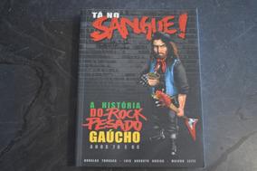 Tá No Sangue História Do Rock Pesado Gaúcho Livro
