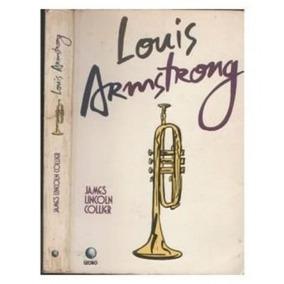 Livro Louis Armstrong James Lincoln Collier