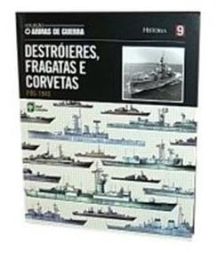 Livro Armas De Guerra Vol. 09 Destróieres, Fragatas E Corve