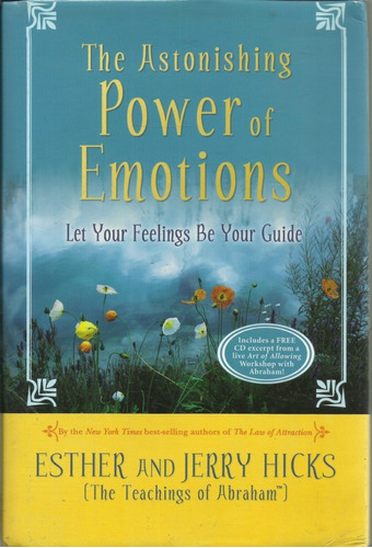 The Astonishing Power Of Emotions Esther And Jerry Hicks 1ª