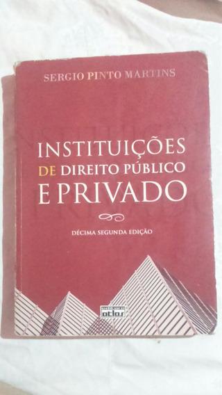 Oferta!!! Livro Instituições De Direito Público E Privado