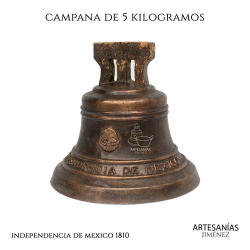 Imagen 1 de 7 de Campana De Bronce De 5 Kg Independencia De Mexico Rústica