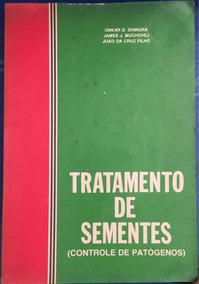 Livro Tratamento De Sementes (controles De Patógenos)
