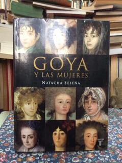 Goya Y Las Mujeres Por Natacha Seseña
