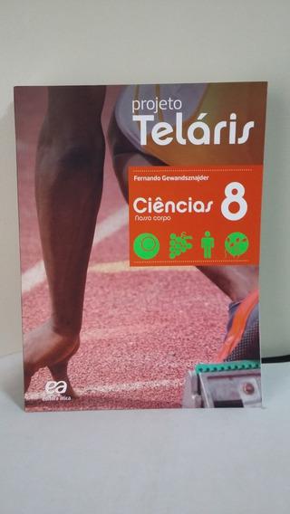 Projeto Teláris - Ciências - 8º Ano - 2ª Ed. 2015