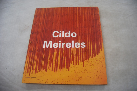 Cildo Meireles - Livro Raro - Cosac & Naify